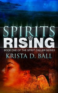 Spirits Rising by Krista D. Ball
